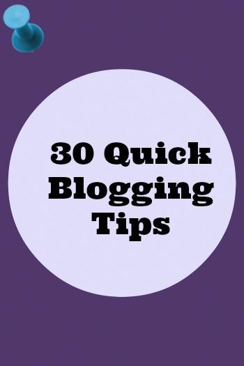30 quick blogging tips